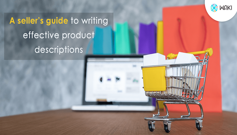A Seller's Guide To Writing Effective Product Descriptions