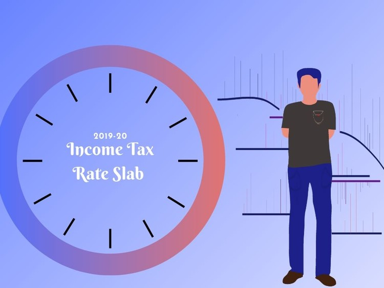 Income Tax Rate Slab 2019-20 - An Overview