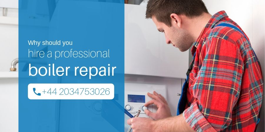 Why Should You Choose A Professional to Repair Boiler