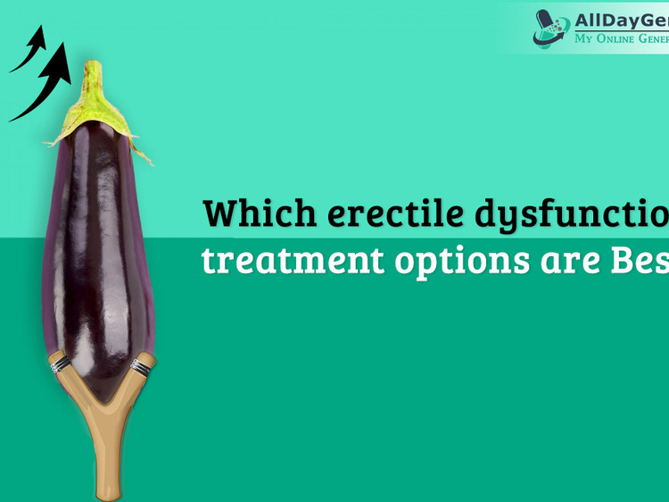 Which Erectile Dysfunction Treatment options are Best?