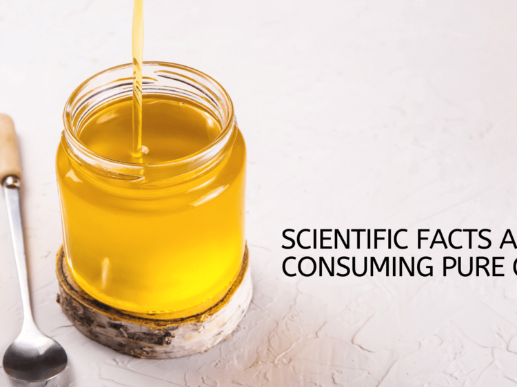 Scientific facts about consuming Pure Ghee