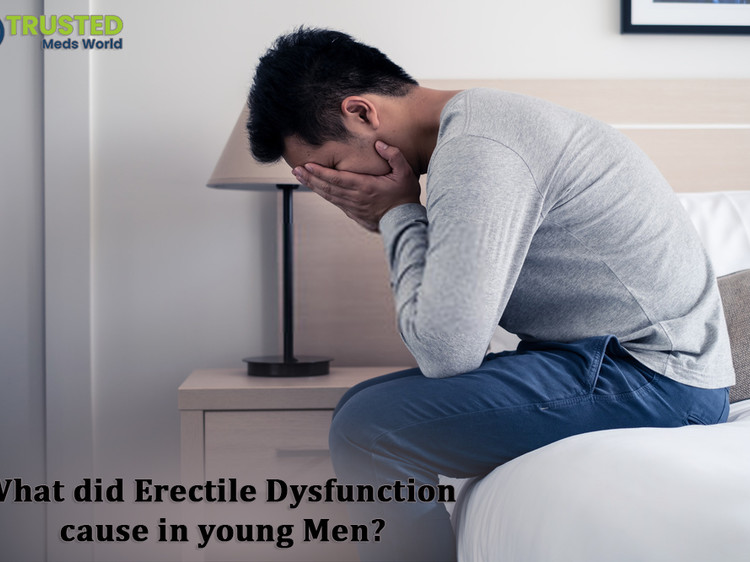 What Does Erectile Dysfunction Cause In Young Men?