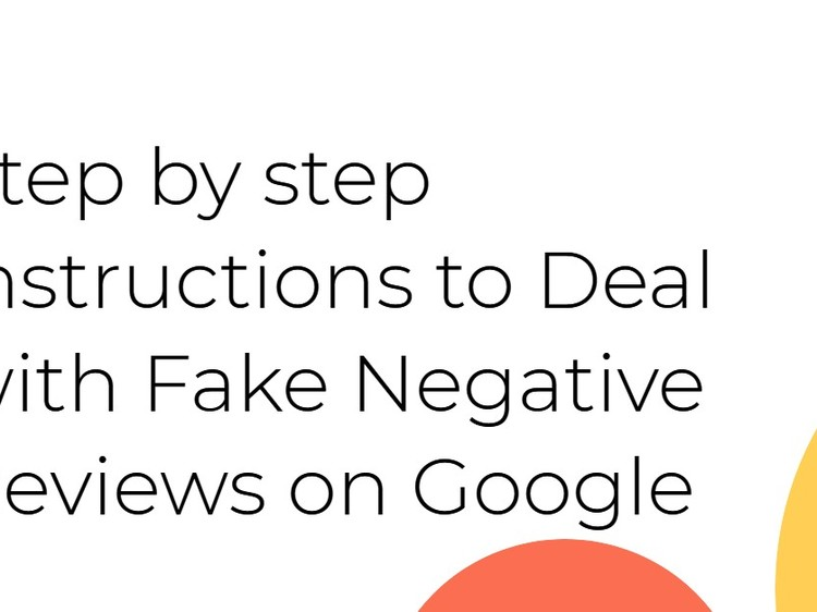 Step by step instructions to Deal with Fake Negative Reviews on Google