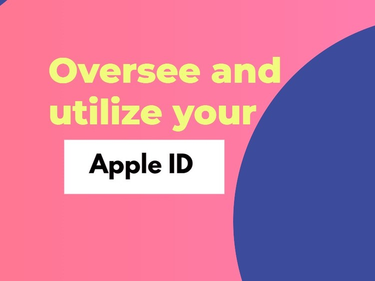 Oversee and utilize your Apple ID [Manage]