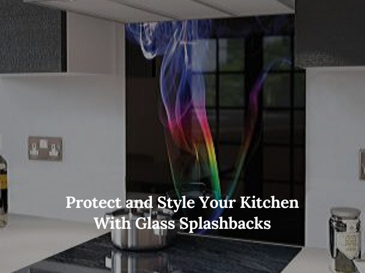 Protect and Style Your Kitchen With Glass Splashbacks