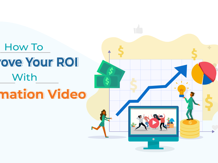 How To Improve ROI With Animation Videos?
