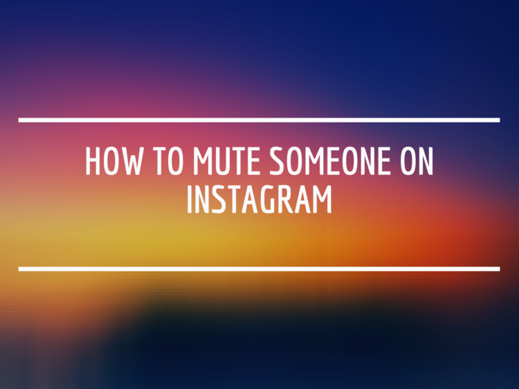 How to Mute / Unmute Someone on Instagram
